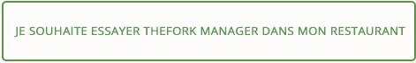 TheFork - logiciel de restaurante - banner JE SOUHAITE ESSAYER THEFORK MANAGER DANS MON RESTAURANT