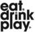 Eat drink play